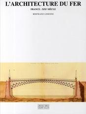 L'architecture du fer ; France XIX siècle - Couverture - Format classique