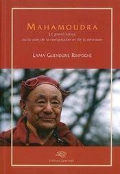 Mahamoudra ; le grand sceau ou la voie de la compassion et de la dévotion - Intérieur - Format classique