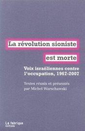 La révolution sioniste est morte ; voix israéliennes contre l'occupation, 1967-2007 - Intérieur - Format classique
