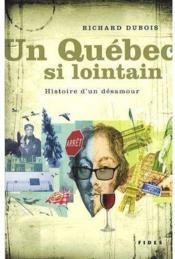 Un Québec si lointain ; histoire d'un désamour - Couverture - Format classique