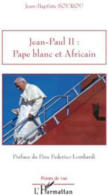 Jean-Paul II ; pape blanc et africain - Couverture - Format classique