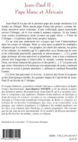 Jean-Paul II ; pape blanc et africain - 4ème de couverture - Format classique