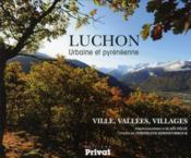 Luchon ; urbaine et pyrénéenne ; ville, vallées, villages - Couverture - Format classique