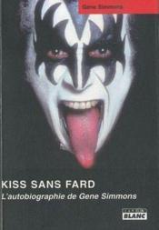 Kiss sans fard ; l'autobiographie de Gene Simmons - Couverture - Format classique