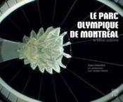 Le parc olympique de Montréal ; le béton sublimé - Couverture - Format classique