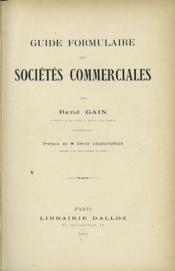 GUIDE FORMULAIRE DES SOCIÉTÉS COMMERCIALES, préface de Émile Lecouturier - Couverture - Format classique