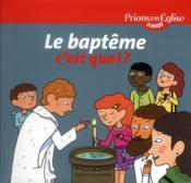 PRIONS EN EGLISE JUNIOR ; le baptême c'est quoi ? - Couverture - Format classique