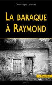 La baraque à Raymond - Couverture - Format classique