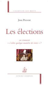 Les élections ; ou comment