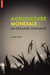 Agriculture mondiale : un désastre annoncé - Couverture - Format classique