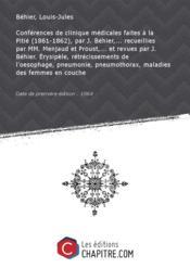 Conférences de clinique médicales faites à la Pitié (1861-1862), par J. Béhier,... recueillies par MM. Menjaud et Proust,... et revues par J. Béhier. Erysipèle, rétrécissements de l'oesophage, pneumonie, pneumothorax, maladies des femmes en couche [Edition de 1864] - Couverture - Format classique