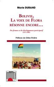 Bolivie, la voix de Flora résonne encore... des femmes et du développement participatif (1971-1985) - Couverture - Format classique