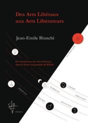 Des arts libéraux aux arts libérateurs ; de l'ésoterisme des arts libéraux dans la franc-maçonnerie de REAA - Couverture - Format classique
