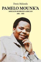 Pamelo Mounk'a ; meilleur musicien africain 1981-1983 - Couverture - Format classique