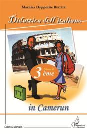 Didattica dell italiano in Camerun ; classe di 3ème - Couverture - Format classique