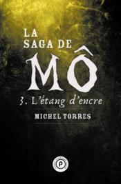 La saga de Mô T.3 ; l'étang d'encre - Couverture - Format classique
