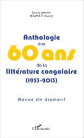 Anthologie des 60 ans de la littérature congolaise (1953-2013) ; noces de diamant - Couverture - Format classique