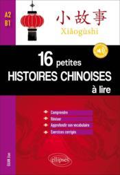 16 petites histoires chinoises à lire ; A2, B1 - Couverture - Format classique