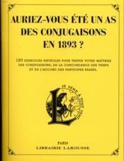 Auriez-vous été un as des conjugaisons en 1893 ? - Couverture - Format classique