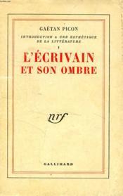 L'ECRIVAIN ET SON OMBRE (Introduction à une esthétique de la Littérature, I) - Couverture - Format classique