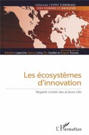 Les écosystèmes d'innovation ; regards croisés des acteurs clés - Couverture - Format classique
