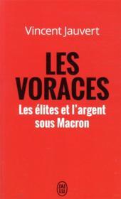 Les voraces ; les élites et l'argent sous Macron - Couverture - Format classique