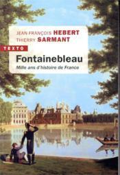 Fontainebleau ; mille ans d'histoire de France - Couverture - Format classique
