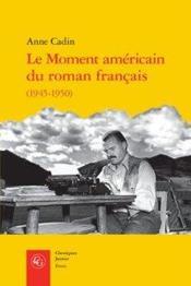 Le moment américain du roman français - Couverture - Format classique