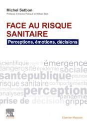 Face au risque sanitaire : perceptions, émotions, décisions - Couverture - Format classique