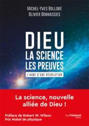 Dieu, la science, les preuves : l'aube d'une révolution - Couverture - Format classique