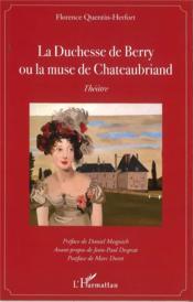La duchesse de Berry ou la muse de Chateaubriand - Couverture - Format classique