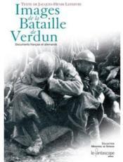 Images de la bataille de Verdun ; documents français et allemands - Couverture - Format classique