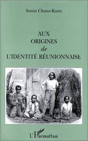 Aux origines de l'identité réunionnaise - Intérieur - Format classique