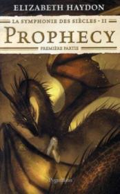 La symphonie des siècles t.2 ; prophecy, première partie - Couverture - Format classique