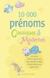 10 000 prénoms classiques et modernes - Couverture - Format classique