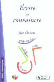 Ecrire Et Convaincre - Intérieur - Format classique