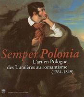 Semper polonia ; l'art en pologne, des lumi?res au romantisme, 1764-1849 - Intérieur - Format classique