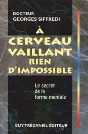 A Cerveau Vaillant Rien D'Impossible - Couverture - Format classique