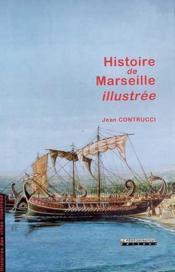 Histoire de Marseille illustrée - Couverture - Format classique