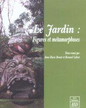 Le jardin: figures et metamorphoses - Intérieur - Format classique