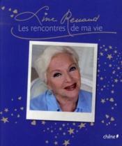 Line Renaud, les rencontres de ma vie - Couverture - Format classique