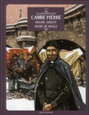 Les Chercheurs De Dieu T.2 ; L'Abbé Pierre, Pauline Jaricot, Xavier De Nicolo - Couverture - Format classique