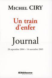 Un train d'enfer ; journal 28 septembre 2004 - 14 novembre 2005 - Couverture - Format classique