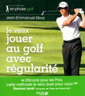 Je veux jouer au golf avec régularité - Couverture - Format classique