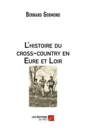 L'histoire du cross-country en Eure et Loir - Couverture - Format classique