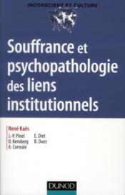 Souffrance et psychopathologie des liens institutionnels - Couverture - Format classique