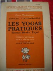 LES YOGAS PRATIQUES ( Karma , Bhakti - Râja ) Traduction française de Lizelle Reymond et Jean Herbert Préface de Jean Herbert - Couverture - Format classique