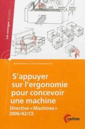 S'appuyer sur l'ergonomie pour concevoir une machine directive machines 2006 42 ce coll les ouvr - Couverture - Format classique