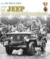 Jeep dans l'armee francaise t.1 ; 1942-1950, de la tunisie à l'Indochine - Couverture - Format classique