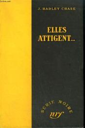 Elles Attigent ... . ( More Deadly Than The Male). Collection : Serie Noire Sans Jaquette N° 79 - Couverture - Format classique
